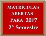Matrículas Abertas 2017 – 2º Semestre