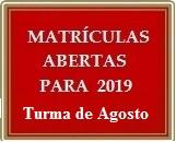 Matrículas Abertas 2019 – Turma de Agosto